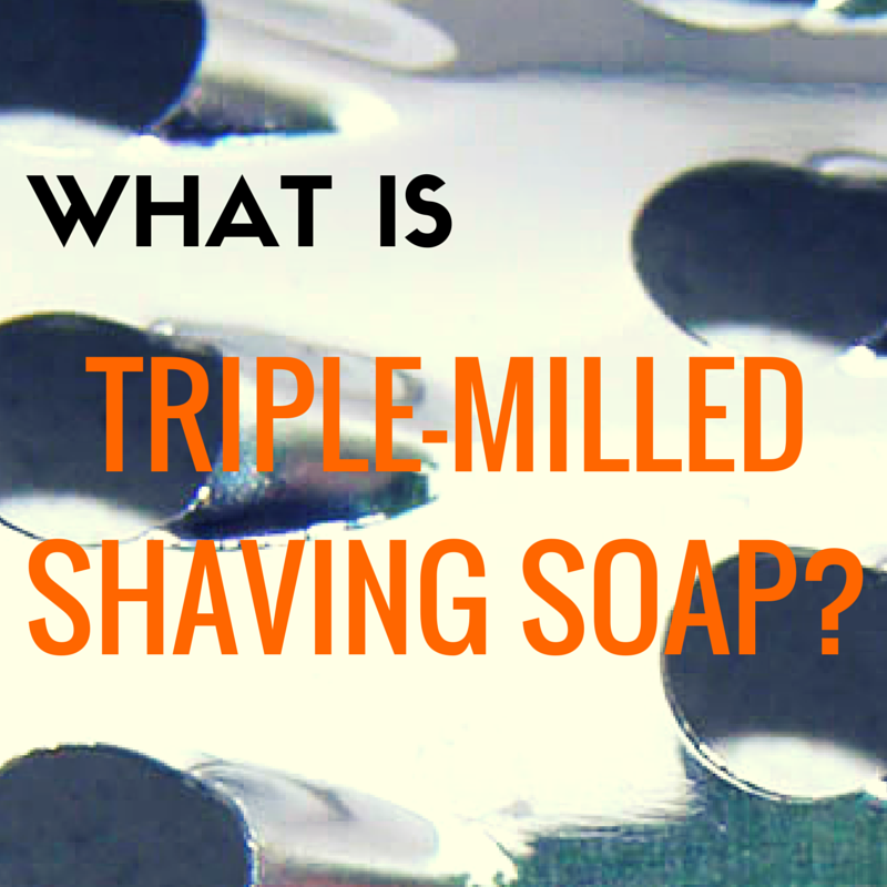 What is triple milled shaving soap
