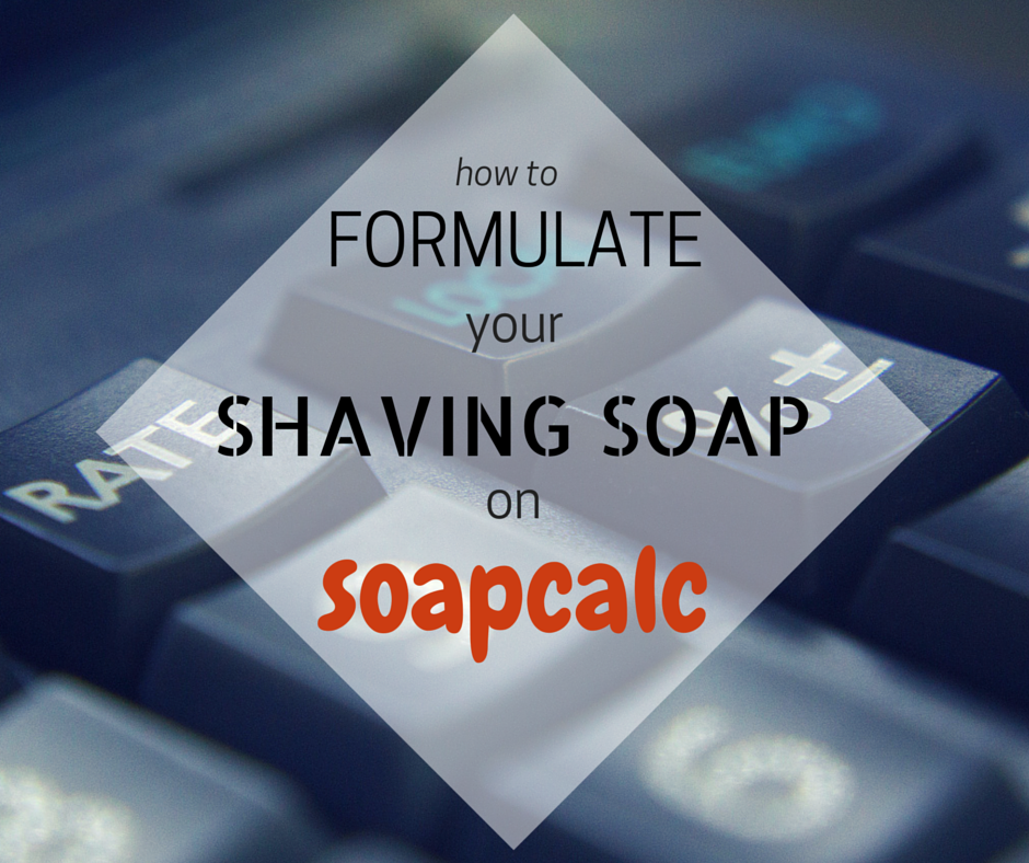 formulate shaving soap with soapcalc